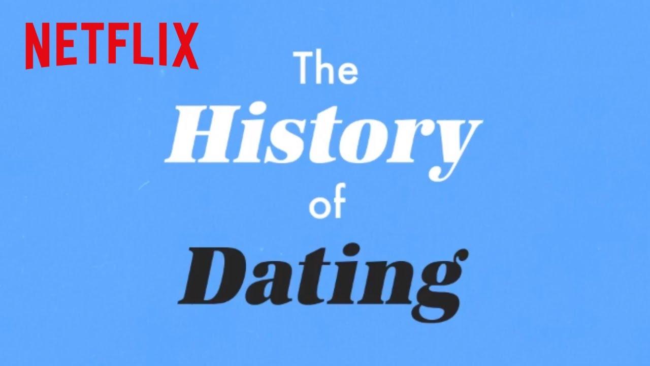 Netflix: History of Dating