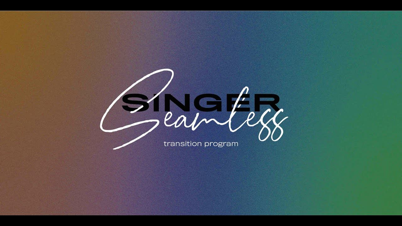 Singer Seamless: changing clothes