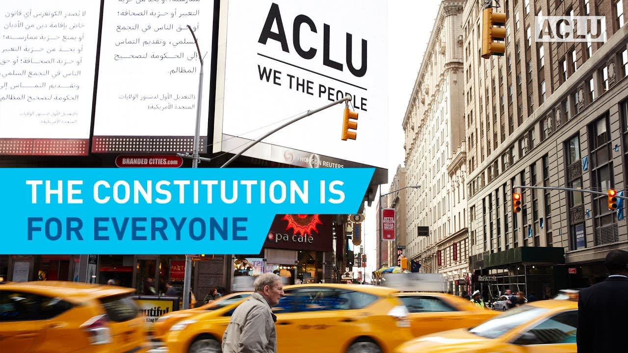 """ACLU """"The Constitution is for Everyone"""""""