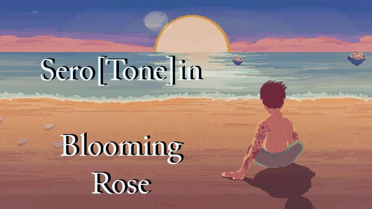 Blooming Rose - Sero[Tone]in Music video