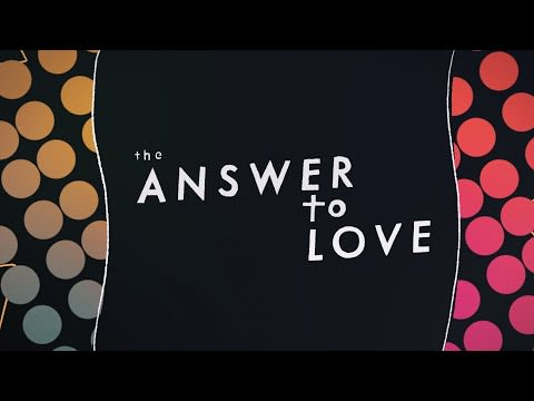 'Answer to Love' Lyric Video