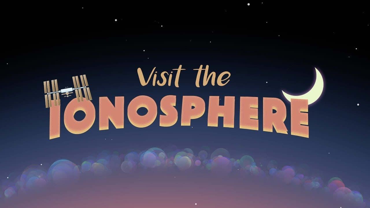 """""""Welcome to the Ionosphere"""" NASA Animation"""