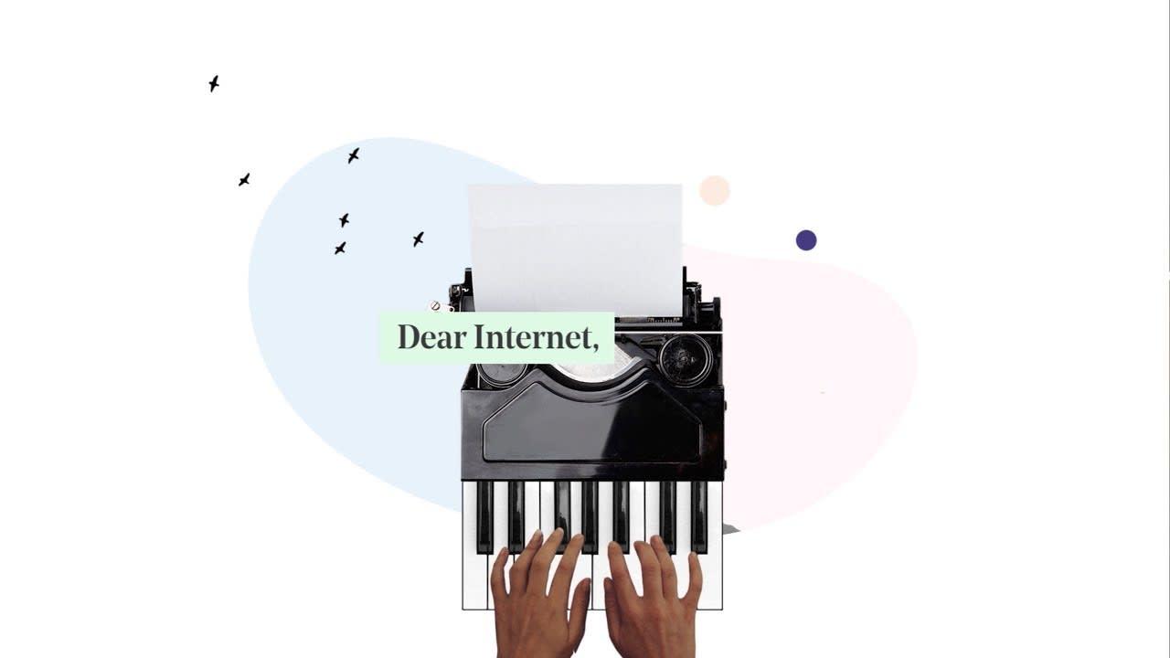 Dear Internet...
