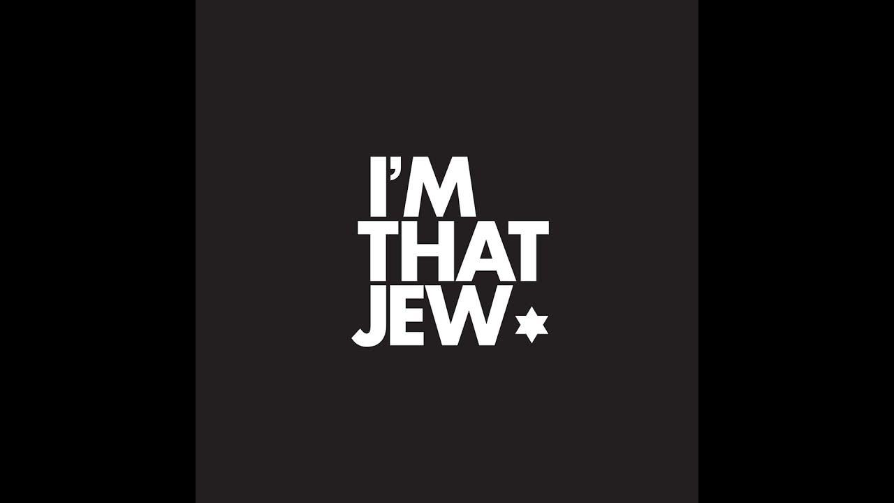 I'm That Jew