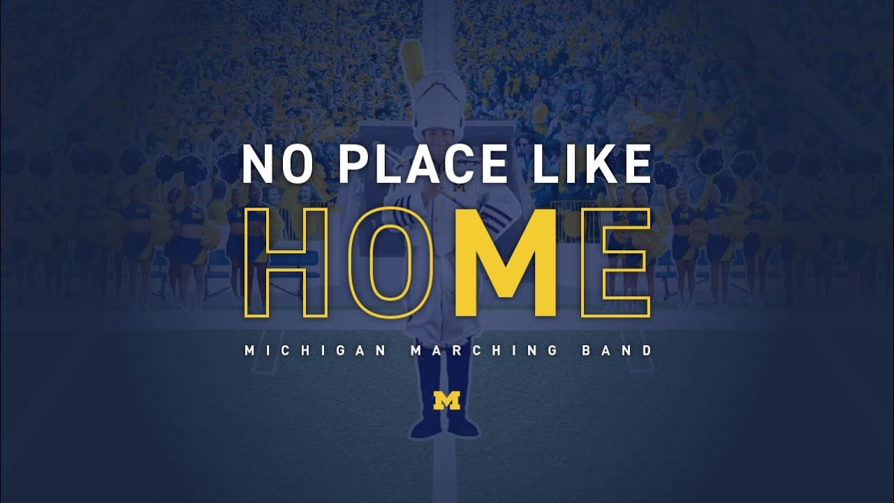 """Michigan Marching Band """"No Place Like HoMe"""""""