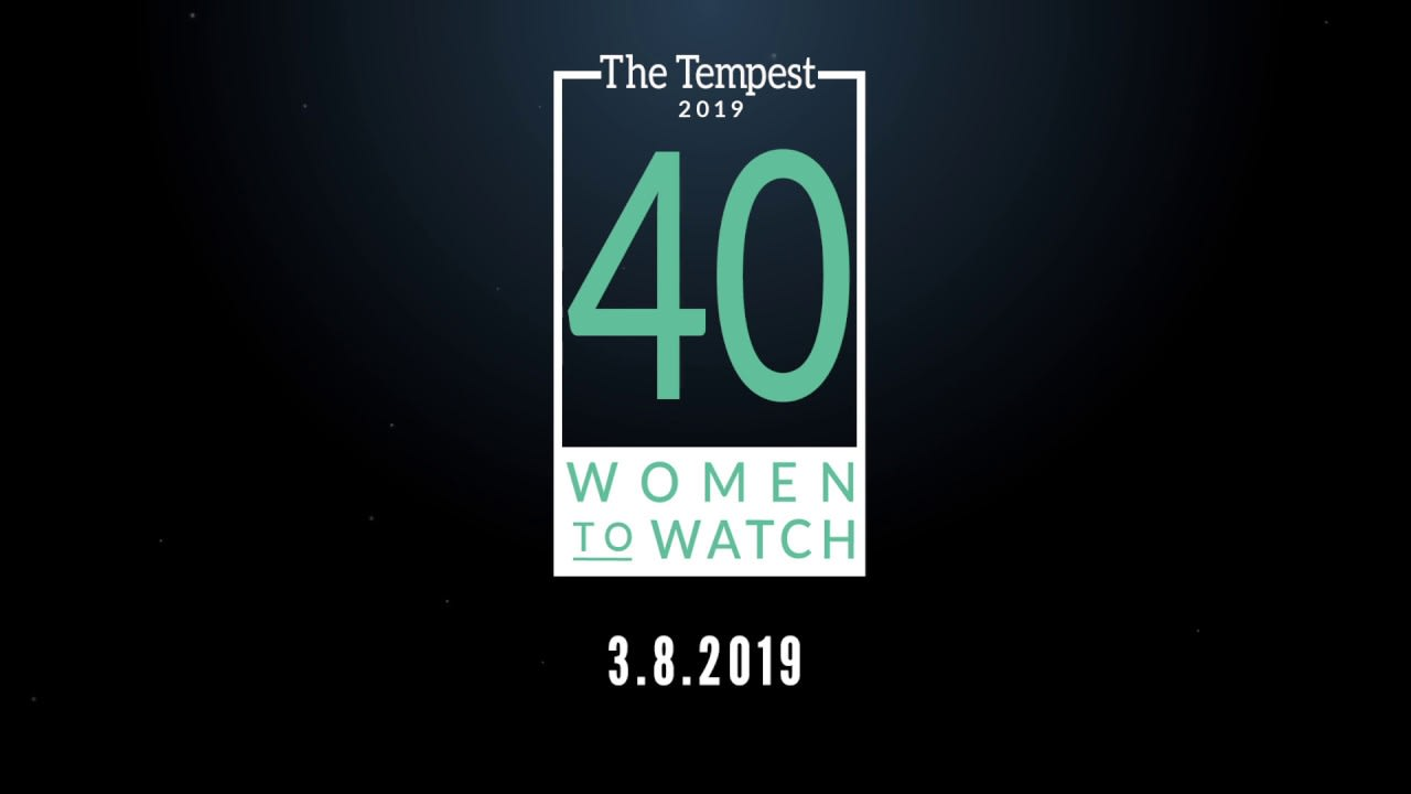 The Tempest's 2019 40 Women to Watch - Promotional Video