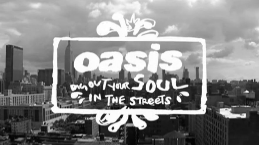 """Oasis """"Dig Out Your Soul - In The Streets"""""""
