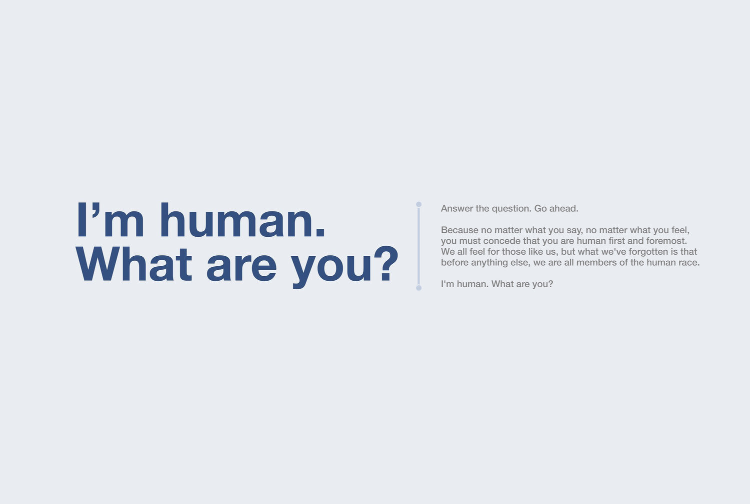 I'm Human. What Are You?
