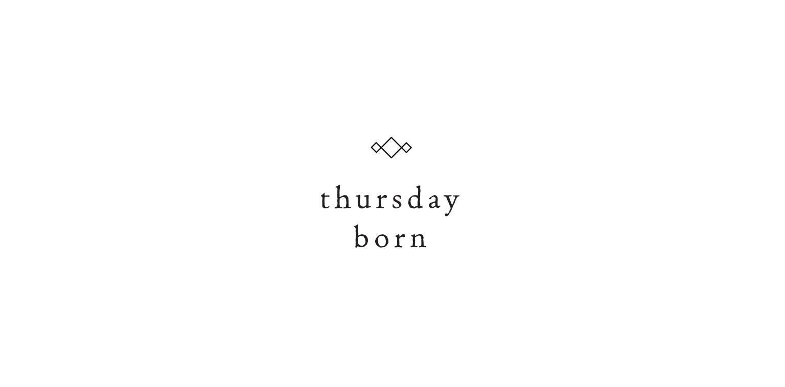 THURSDAY BORN