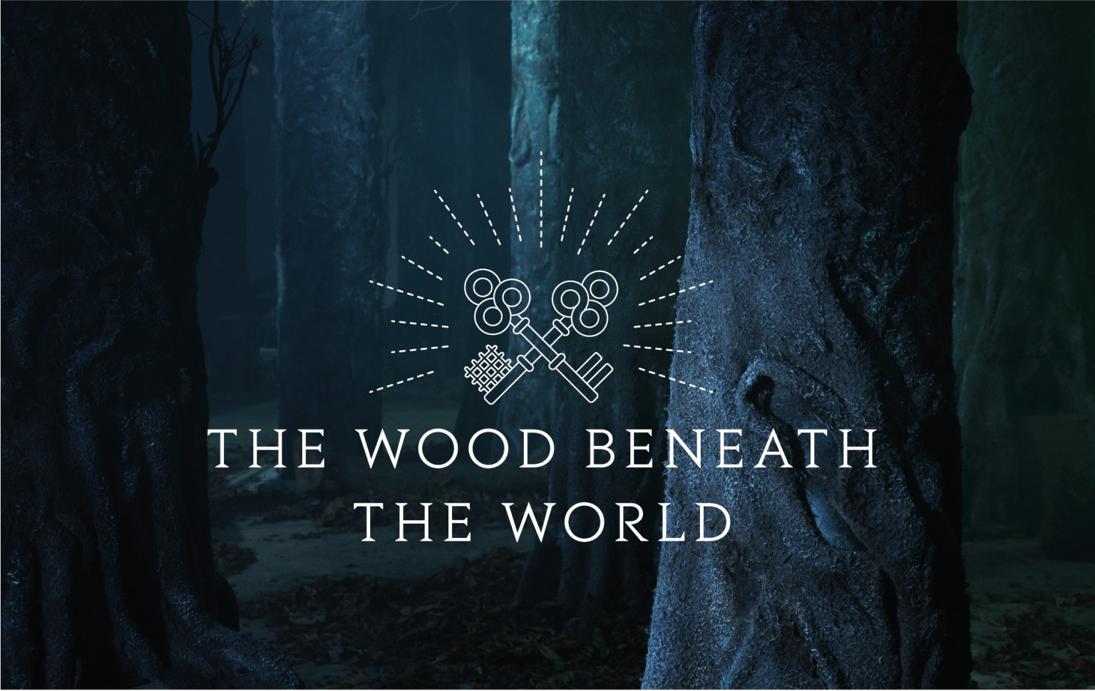The Wood Beneath The World