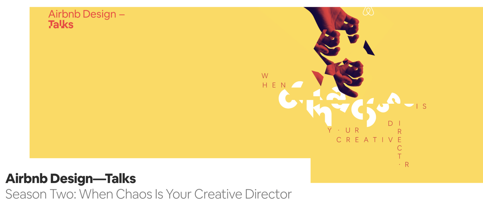 Airbnb Design Talks: When Chaos Is Your Creative Director