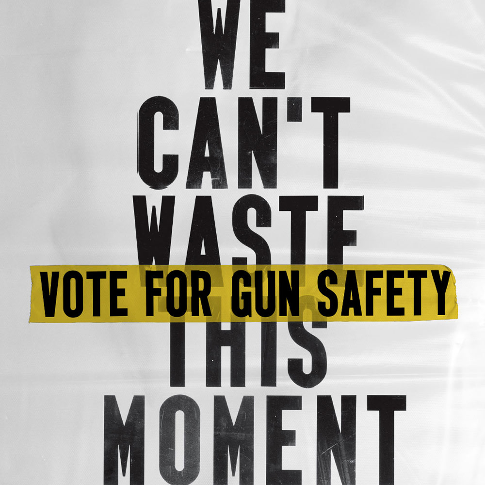 EVERYTOWN FOR GUN SAFETY // NOT ONE MORE