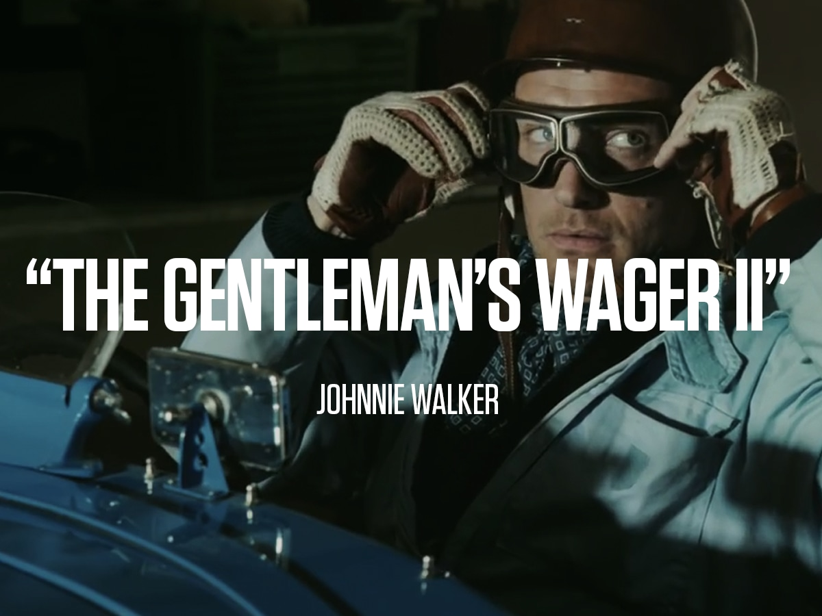 """The Gentleman's Wager"" by Johnnie Walker."