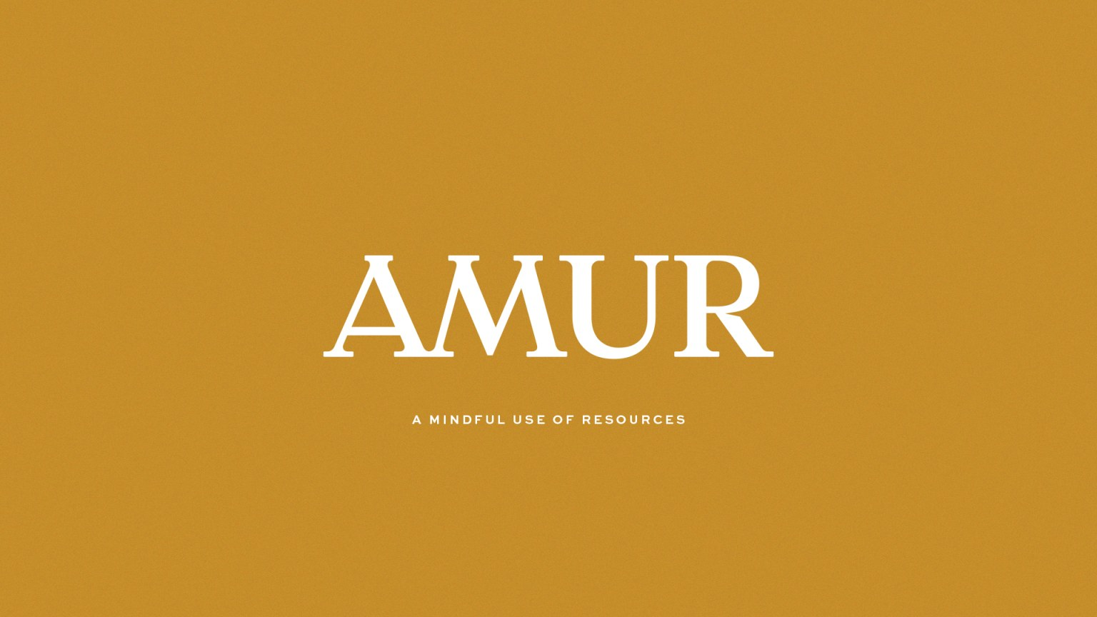 Amur – A Mindful Use of Resources