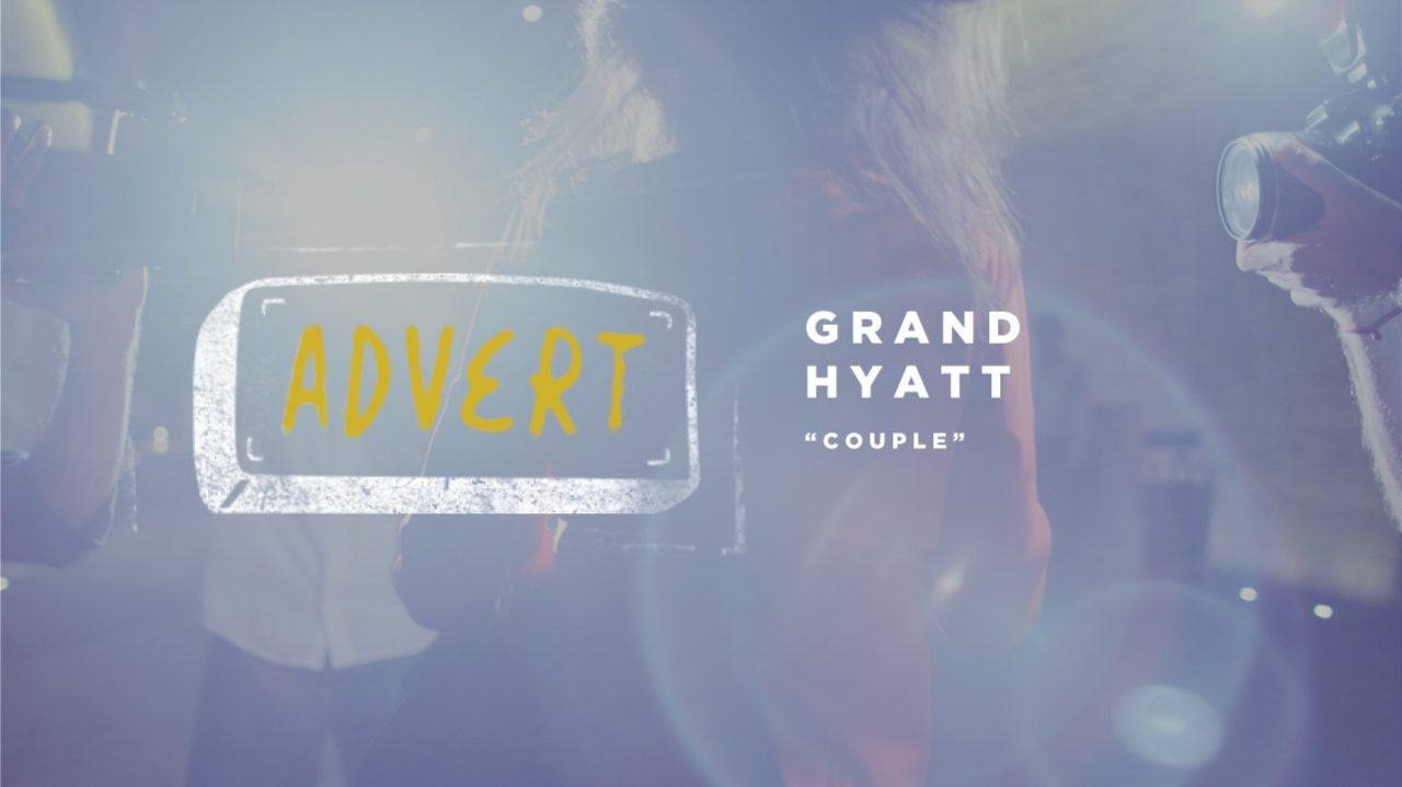 "Grand Hyatt - ""Couple"" (Commercial)"