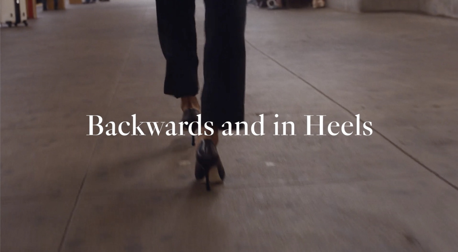 Backwards and in Heels