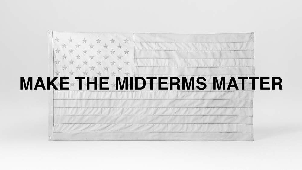 MAKE THE MIDTERMS MATTER