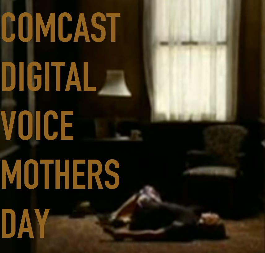"""Comcast """"Mothers Day"""""""