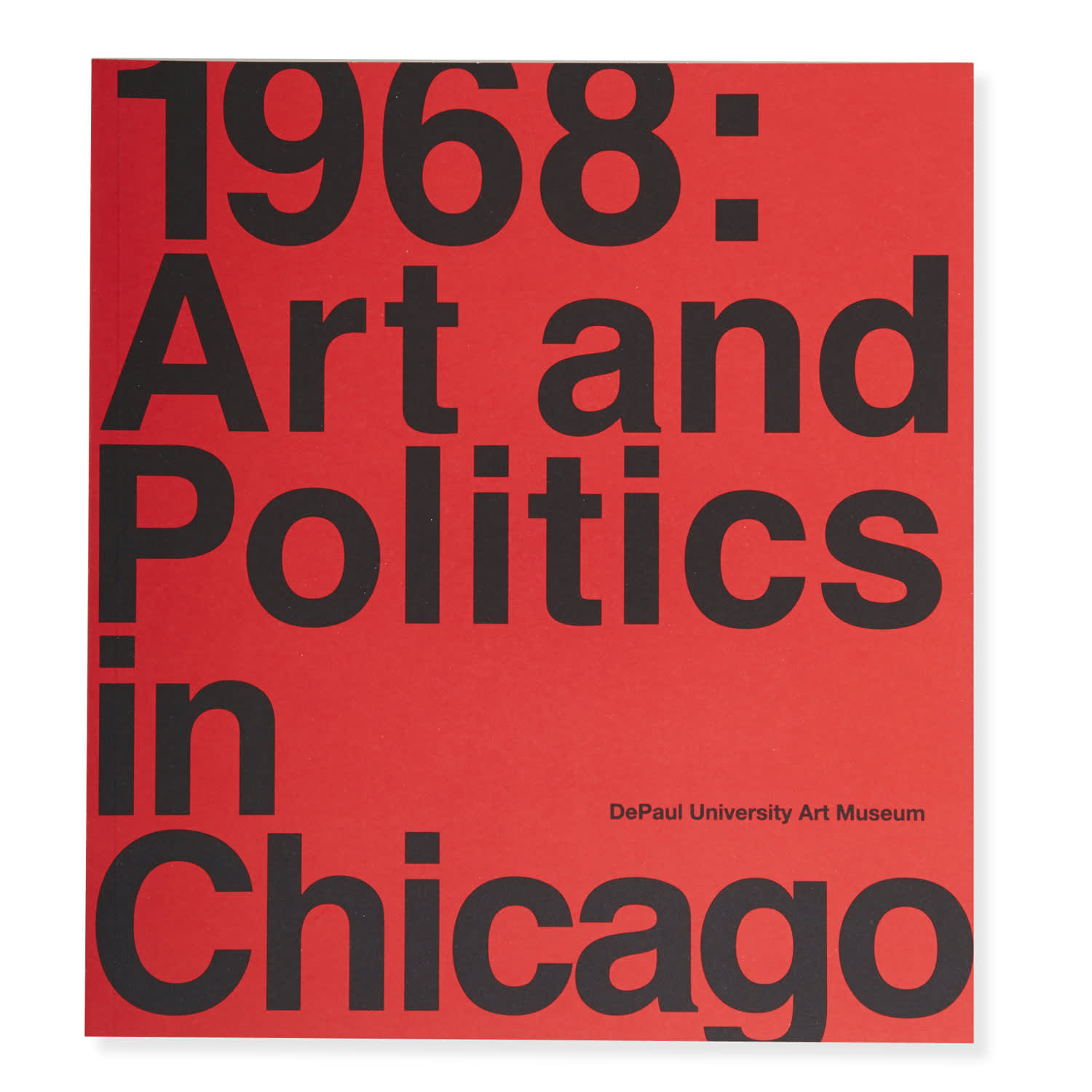 1968: ART AND POLITICS IN CHICAGO