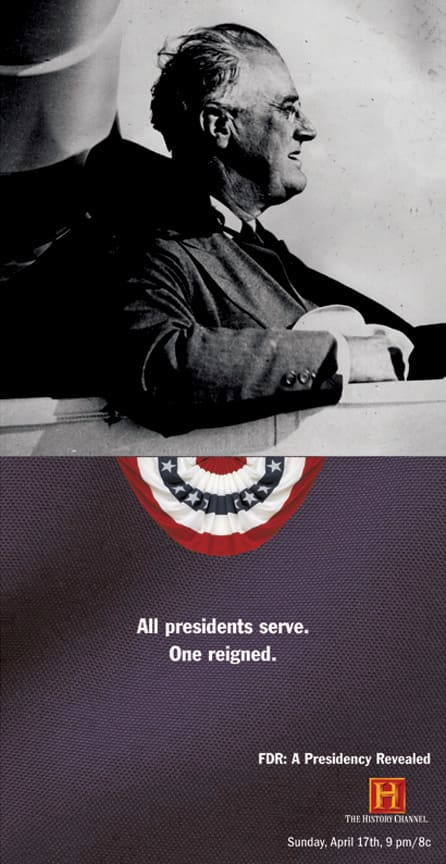 History Channel FDR Campaign