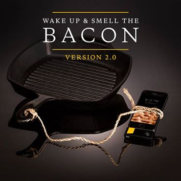 Wake Up & Smell The Bacon