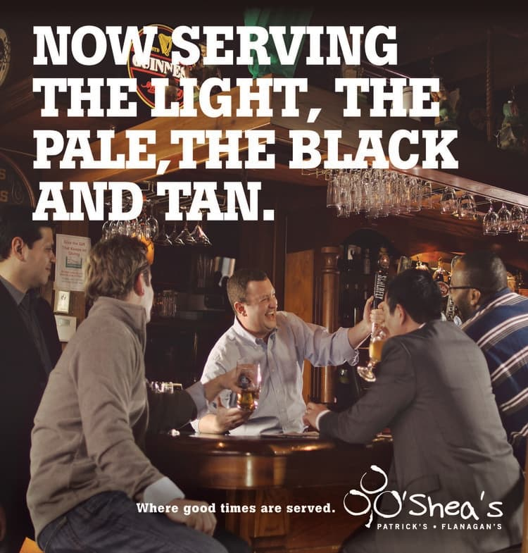"O'Shea's Pubs ""Now Serving"" Campaign"