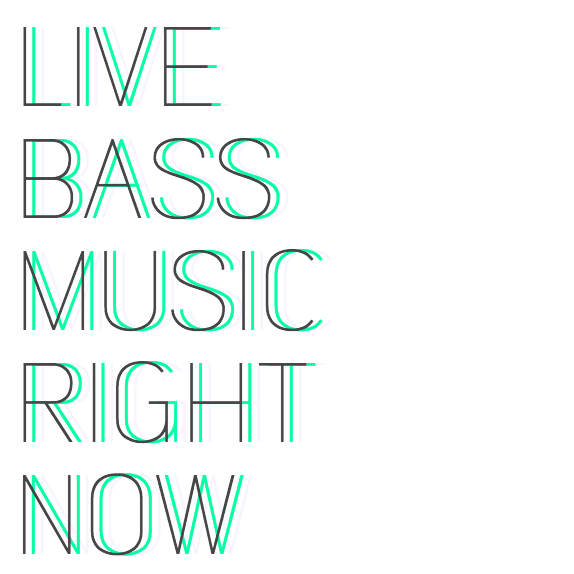 Live Bass Music Right Now