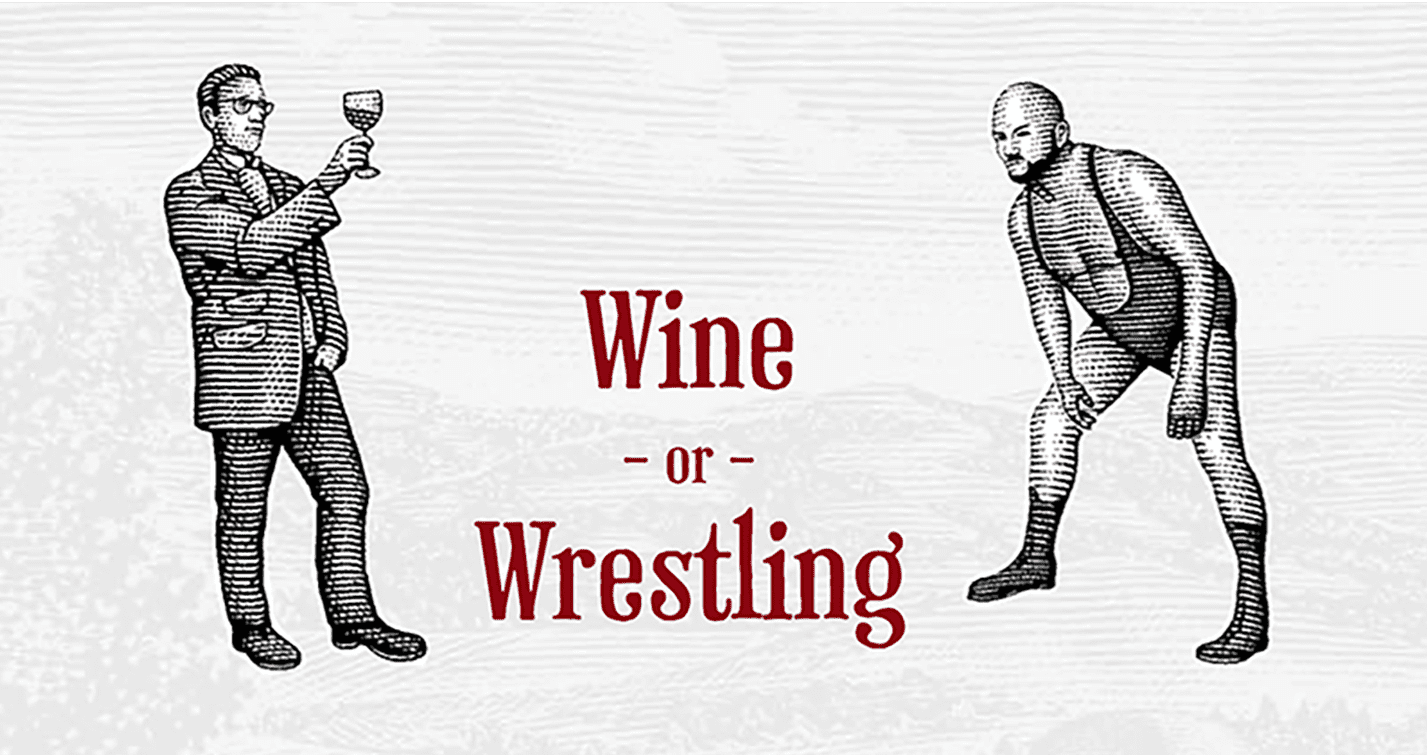 Wine or Wrestling