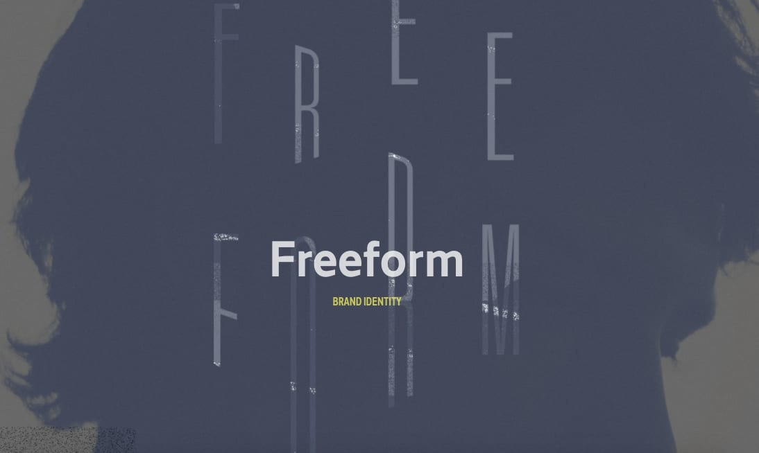 Freeform Brand/Network Relaunch
