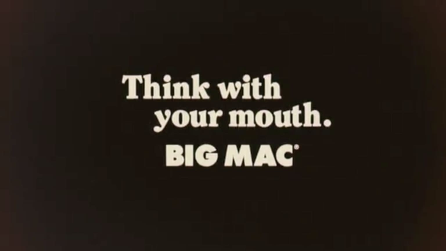 """Big Mac """"Think With Your Mouth"""""""