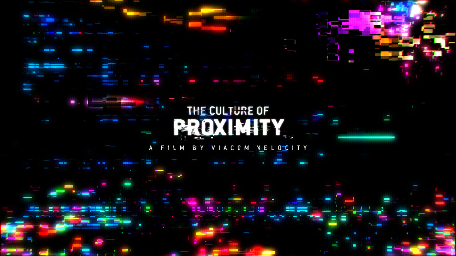 Viacom Velocity - The Culture of Proximity