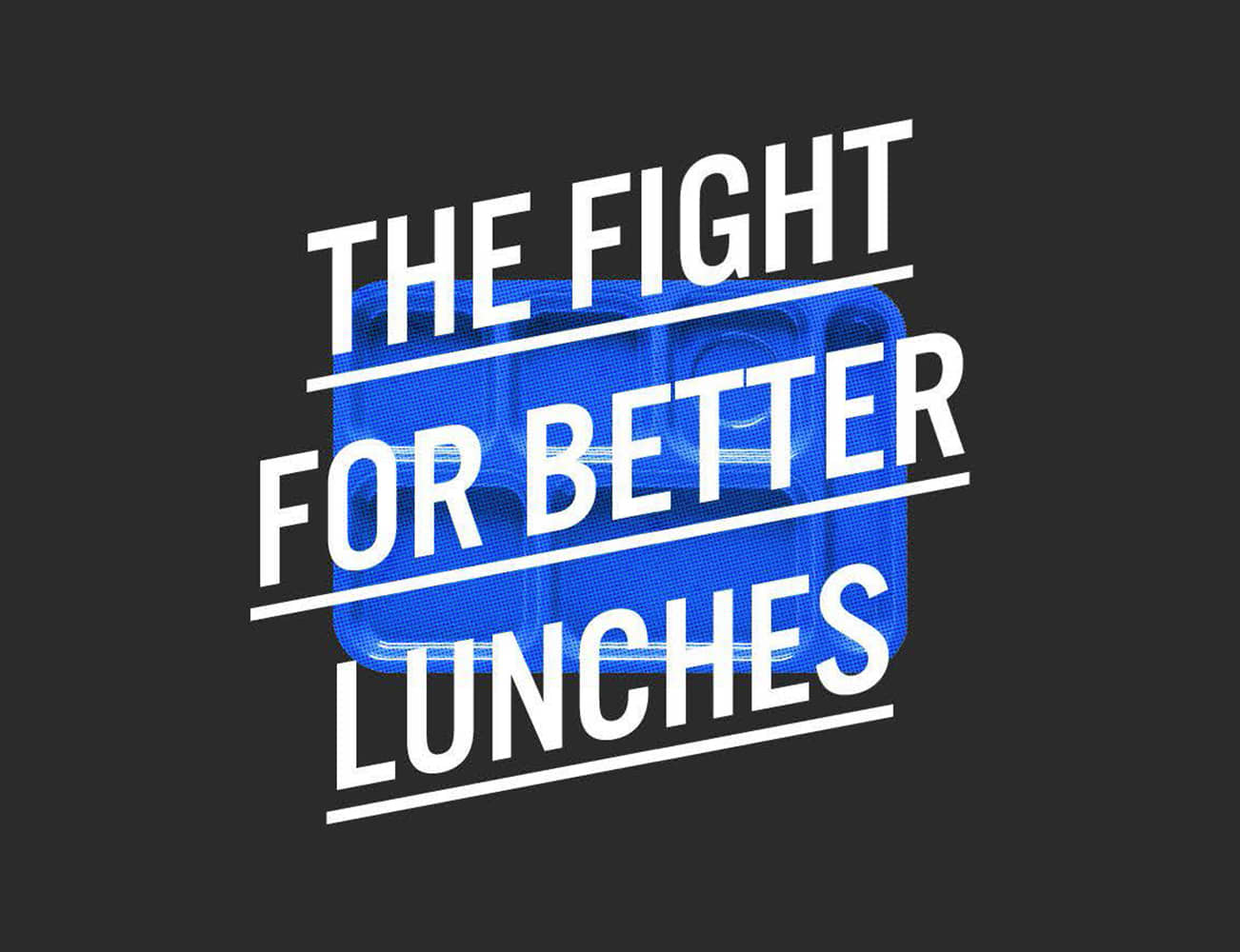 #EatIt: The Fight for a Better School Lunch