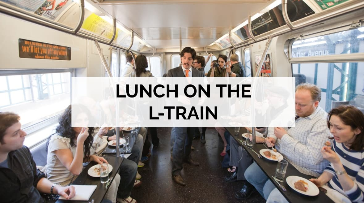 LUNCH ON THE L-TRAIN