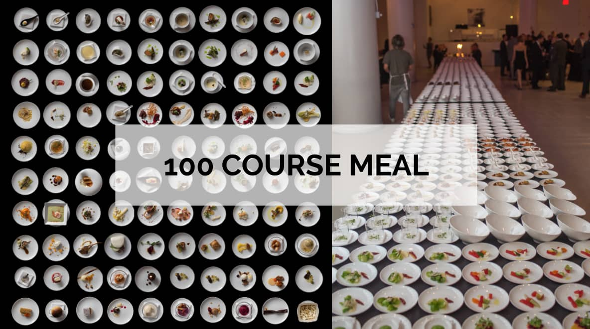 100 COURSE MEAL