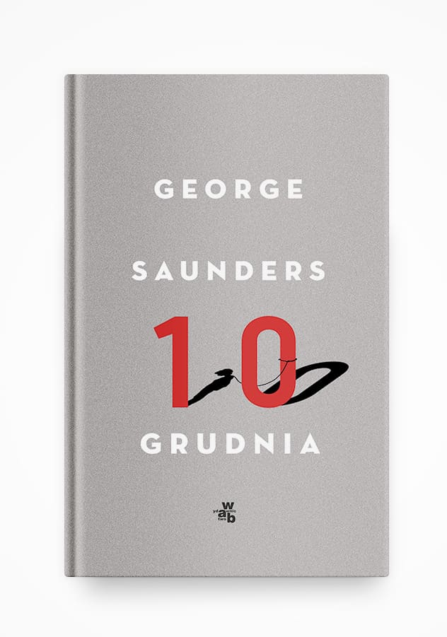 """George Saunders """"Tenth of December"""" Polish edition"""