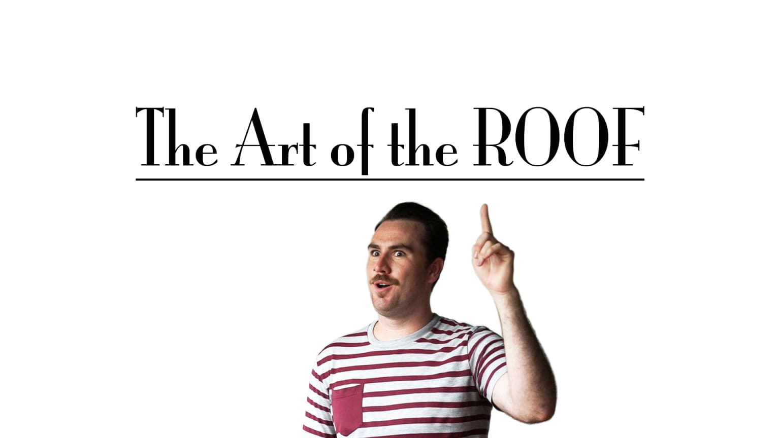 The Art of the ROOF