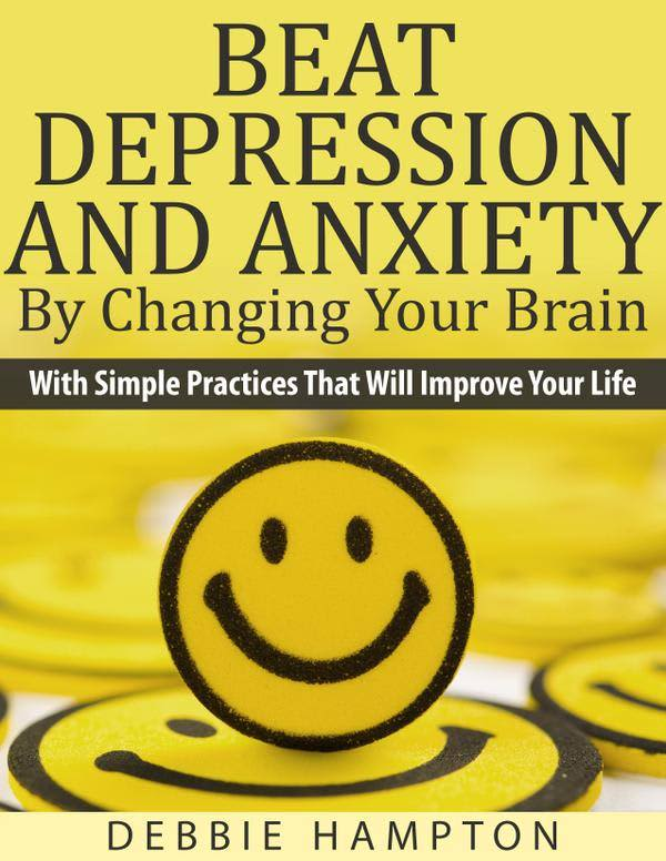 How to Beat Depression and Anxiety by Changing Your Brain