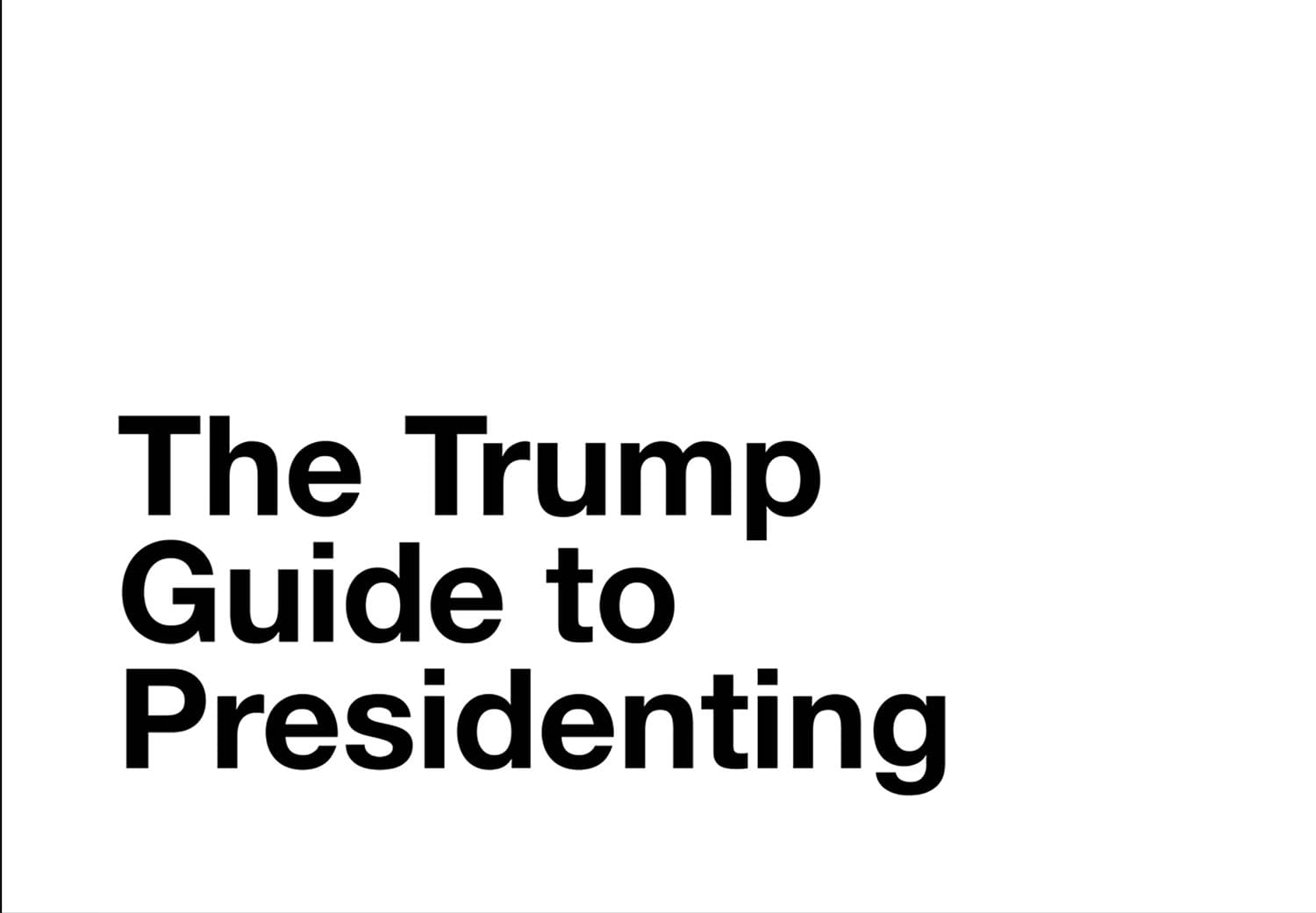 The Trump Guide to Presidenting