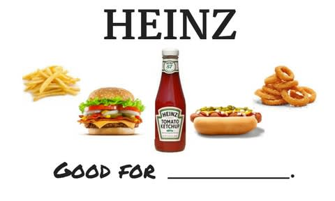 """Heinz """"Good For"""" Campaign Treatment"""