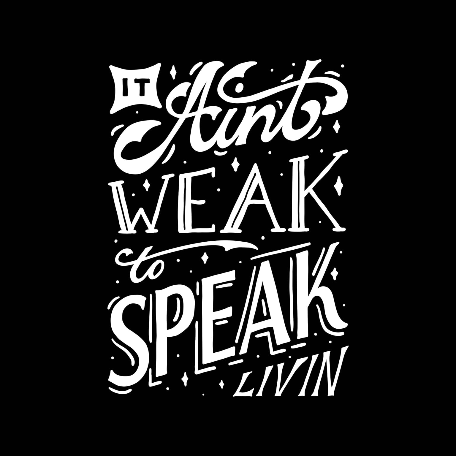 It Ain't Weak To Speak