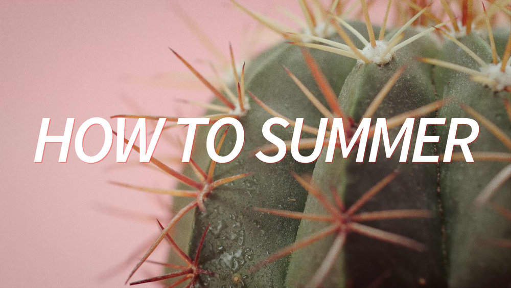 How to Summer