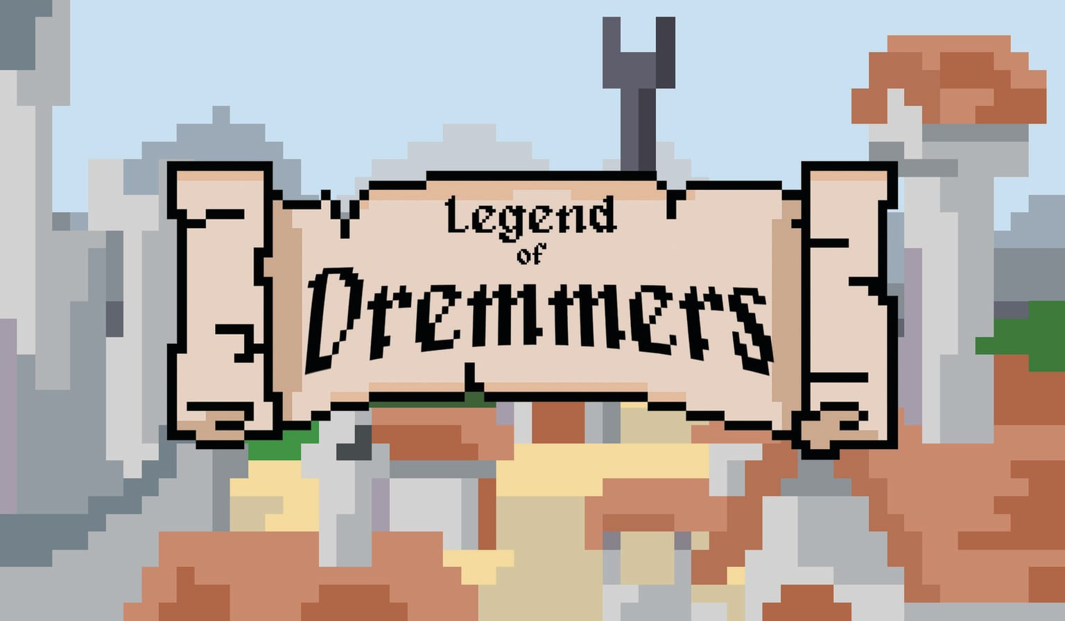 The Legend of Dremmers