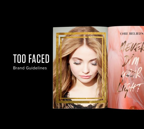 Too Faced Brand Guidelines