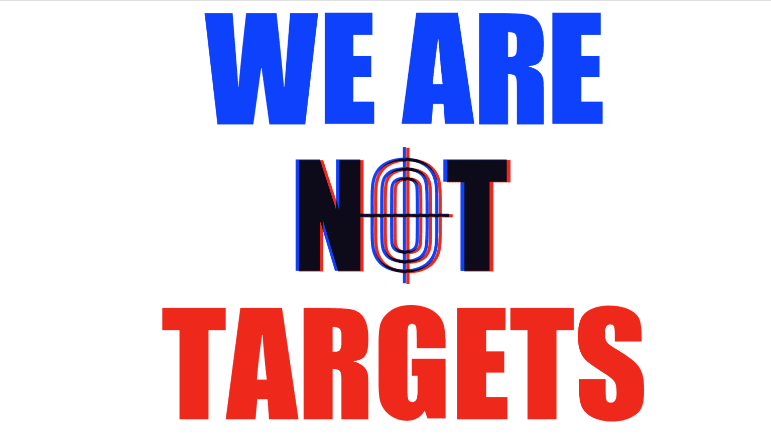 We Are Not Targets