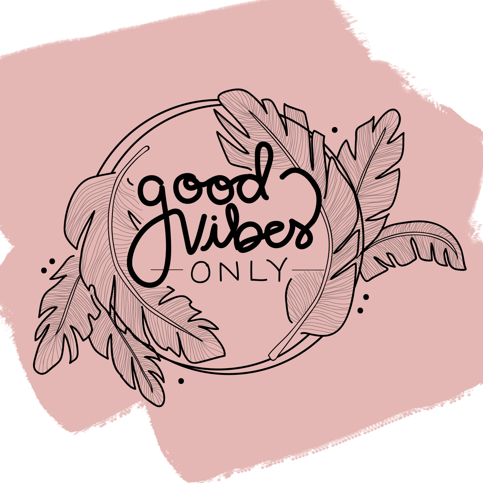 Good Vibes Only Illustration