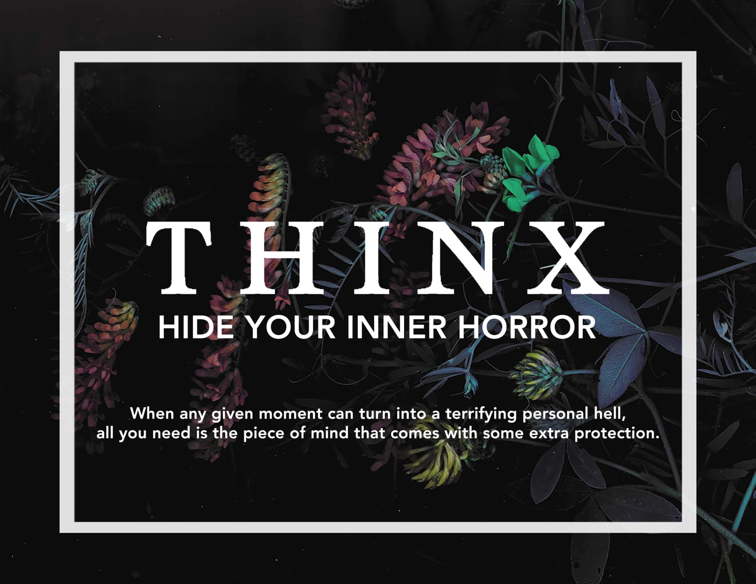"Thinx ""Hide Your Inner Horror"""