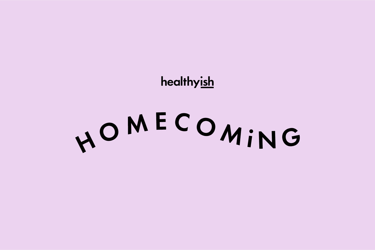 Healthyish Homecoming Event