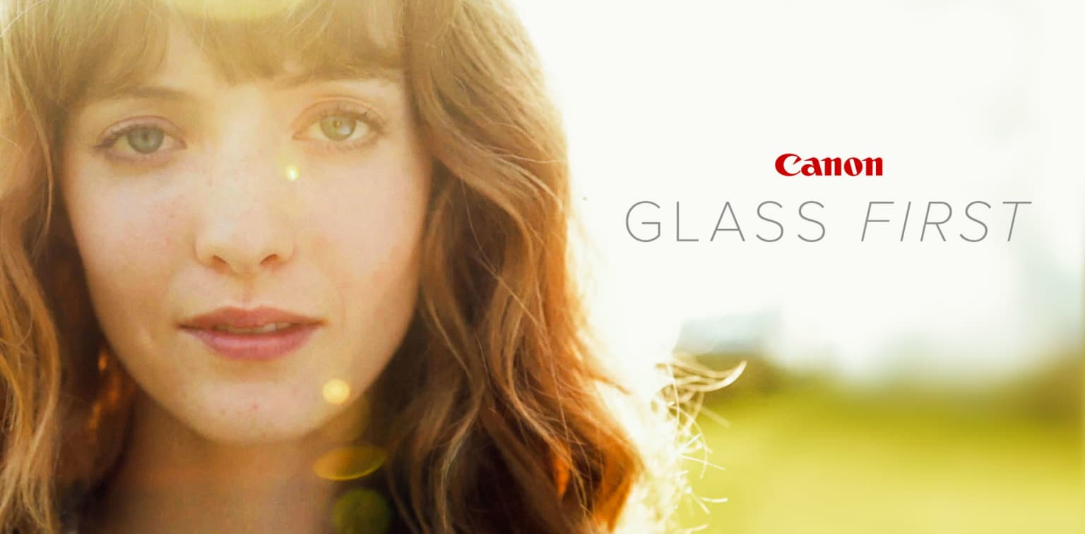 Canon: Glass First