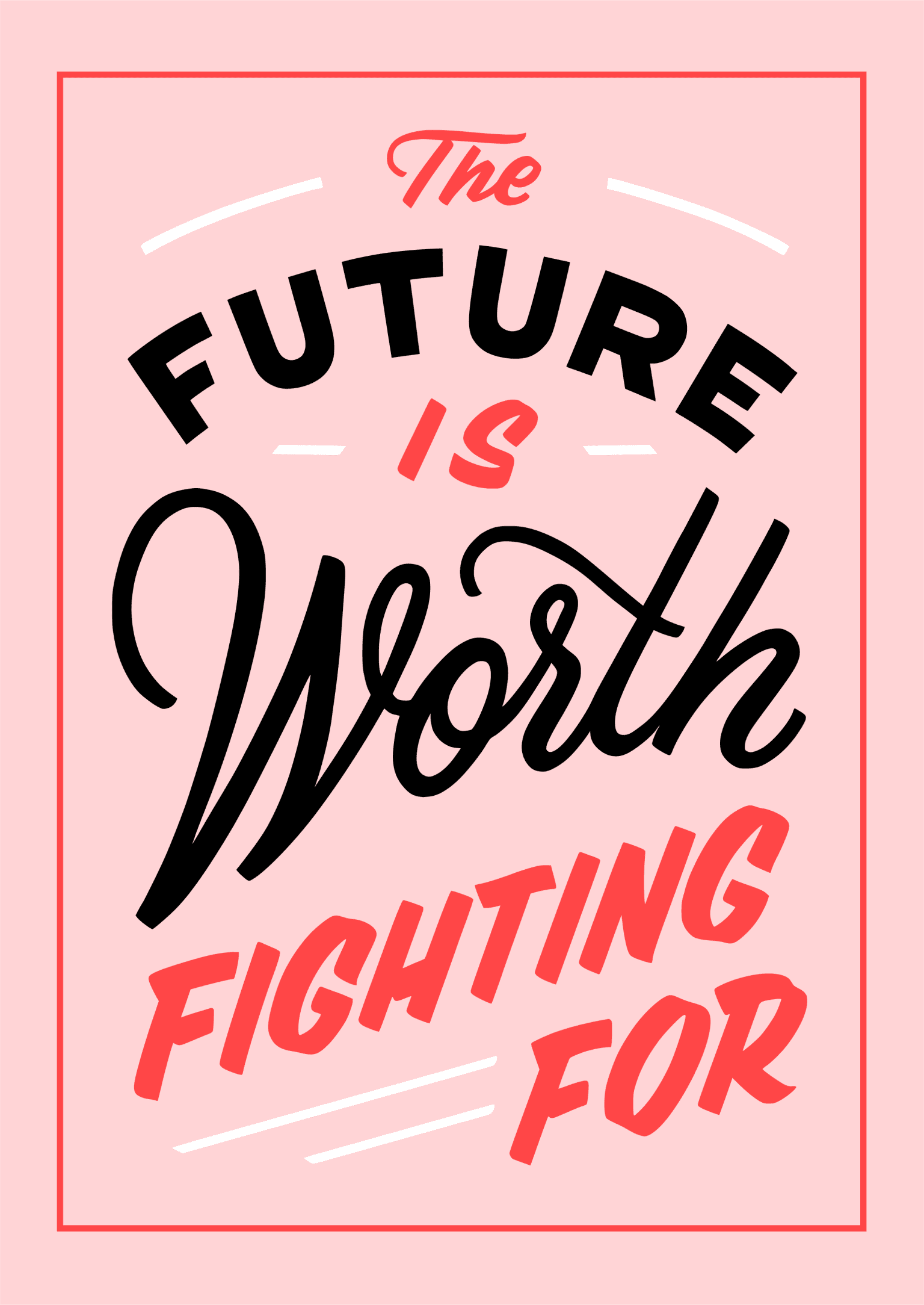 The Future is Worth Fighting For
