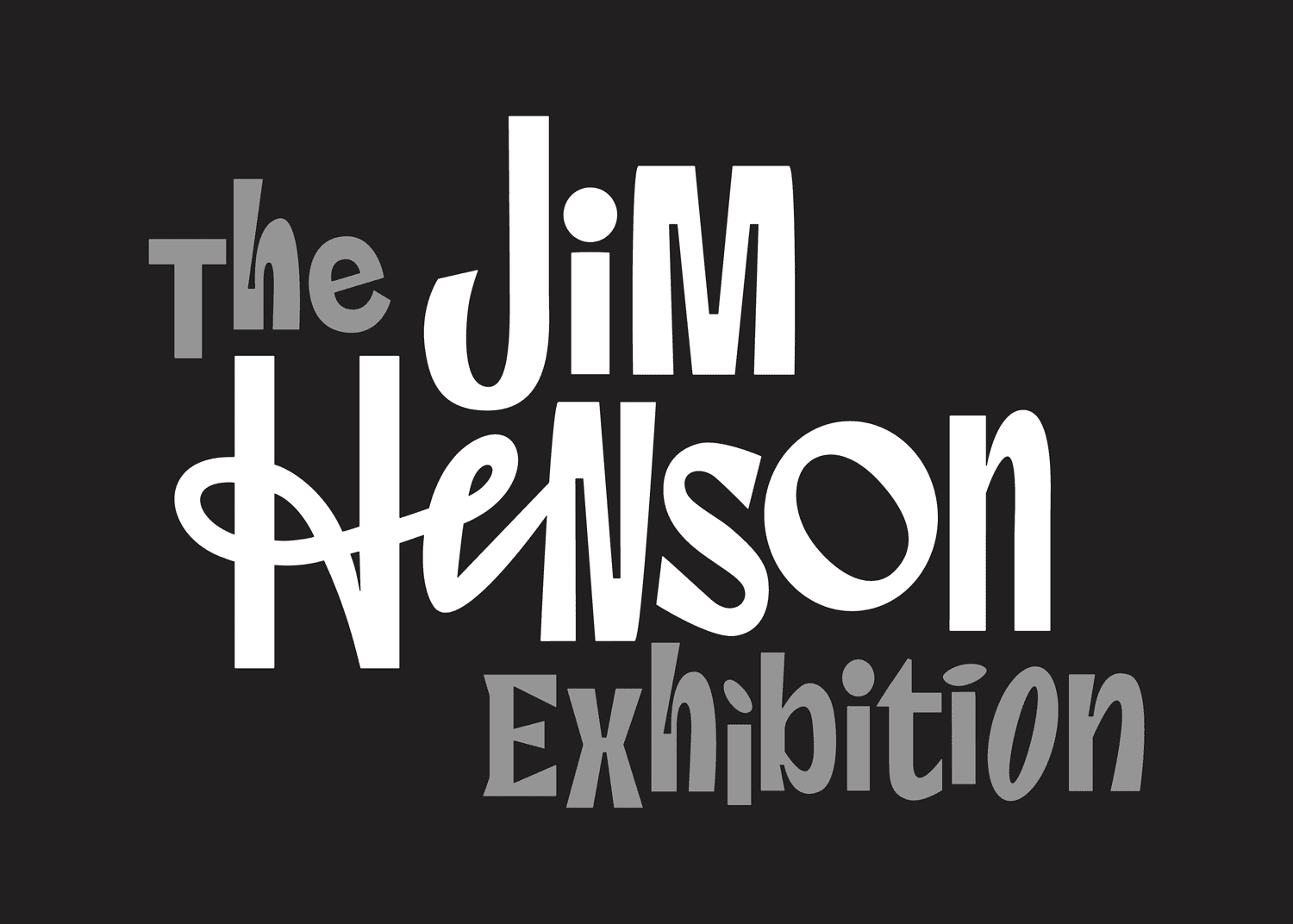 TYPOGRAPHY FOR THE JIM HENSON EXHIBITION AT THE MUSEUM OF THE MOVING IMAGE NYC